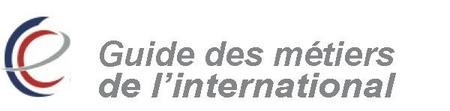Guide des métiers de l'international - Commercial - Marketing - Communication